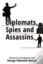 Diplomats, Spies And Assassins