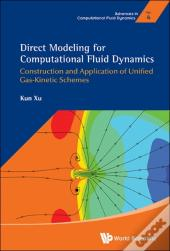 Direct Modeling For Computational Fluid Dynamics: Construction And Application Of Unified Gas-Kinetic Schemes