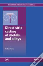 Direct Stripcasting Of Metals And Alloys