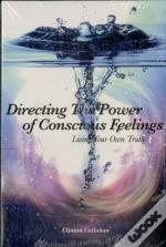 Directing The Power Of Conscious Feeling