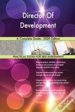Director Of Development A Complete Guide