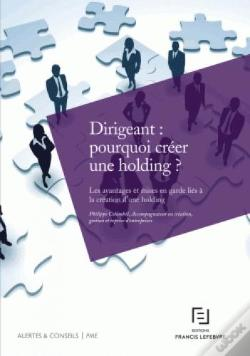 Wook.pt - Dirigeant : Pourquoi Creer Une Holding ?
