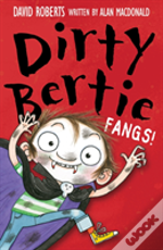 Dirty Bertie Fangs