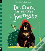 Dis Ours - Tome 0 - Dis Ours, Tu Rentres Bientot ?