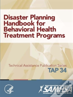 Disaster Planning Handbook For Behavioral Health Treatment Programs (Tap 34)