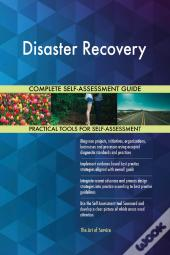 Disaster Recovery Complete Self-Assessment Guide