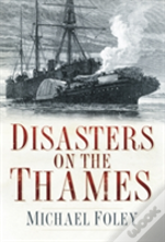 Disasters On The Thames