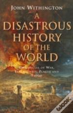 Disastrous History Of The World
