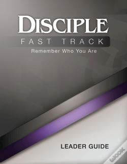 Wook.pt - Disciple Fast Track Remember Who You Are Leader Guide