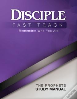 Wook.pt - Disciple Fast Track Remember Who You Are The Prophets Study Manual