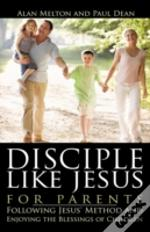 Disciple Like Jesus For Parents