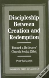 Discipleship Between Creation And Redemption