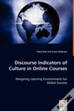 Discourse Indicators Of Culture In Online Courses - Designing Learning Environments For Global Success