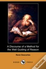 Discourse Of A Method For The Well Guiding Of Reason, And The Discovery Of Truth In The Sciences (Dodo Press)