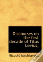 Discourses On The First Decade Of Titus