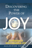 Discovering The Power Of Joy