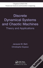 Discrete Dynamical Systems, Chaotic Machine, And Applications To Information Security