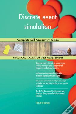 Wook.pt - Discrete Event Simulation Complete Self-Assessment Guide