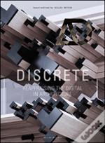 Discrete: Reappraising The Digital In Architecture