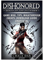 Dishonored Death Of The Outsider Game Wiki, Tips, Walkthrough, Cheats, Download Guide Unofficial
