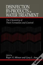 Disinfection By-Products In Water Treatmentthe Chemistry Of Their Formation And Control