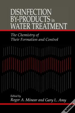 Wook.pt - Disinfection By-Products In Water Treatmentthe Chemistry Of Their Formation And Control