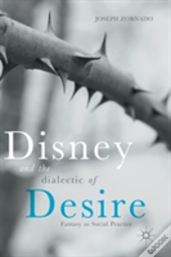 Wook.pt - Disney And The Dialectic Of Desire