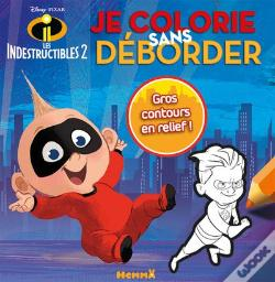 Wook.pt - Disney Les Indestructibles 2 Je Colorie Sans Deborder