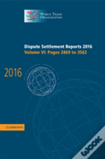 Dispute Settlement Reports 2016  : Volume 6, Pages 2869 To 3562