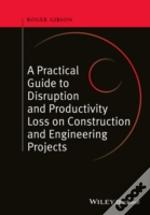 Disruption And Productivity In Construction Disputes