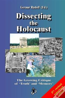 Wook.pt - Dissecting The Holocaust: The Growing Critique Of 'Truth' And 'Memory'