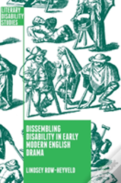 Dissembling Disability In Early Modern England