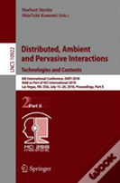 Distributed, Ambient And Pervasive Interactions: Technologies And Contexts