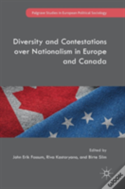 Wook.pt - Diversity And Contestations Over Nationalism In Europe And Canada