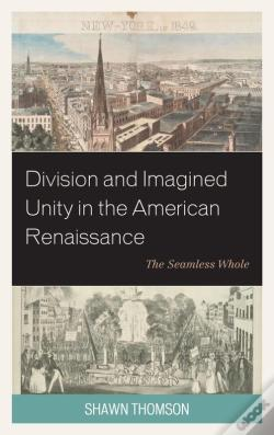 Wook.pt - Division And Imagined Unity In The American Renaissance