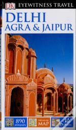 Dk Eyewitness Travel Guide: Delhi, Agra & Jaipur