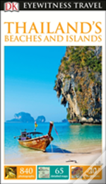 Dk Eyewitness Travel Guide Thailand'S Beaches & Islands