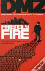 Dmz Vol 4 - Friendly Fire