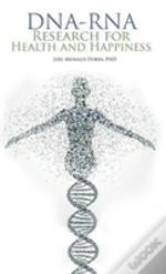 Dna-Rna Research For Health And Happiness