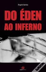 Do Éden ao Inferno
