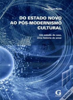 Wook.pt - Do Estado Novo ao Pós-Modernismo Cultural