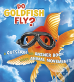 Do Goldfish Fly?