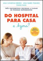 Do Hospital para Casa e Agora?