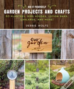 Wook.pt - Do-It-Yourself Garden Projects And Crafts