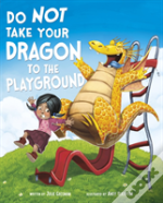Do Not Take Your Dragon To The Play