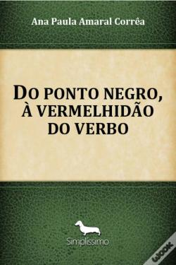 Wook.pt - Do Ponto Negro, À Vermelhidão Do Verbo