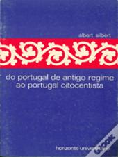 Do Portugal de Antigo Regime ao Portugal Oitocentista