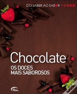 Wook.pt - Do Saber ao Sabor - Chocolate os Doces Mais Saborosos