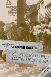 Do Uso Da Violência Contra O Estado Ilegal