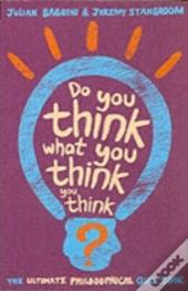 Do You Think What You Think You Think?